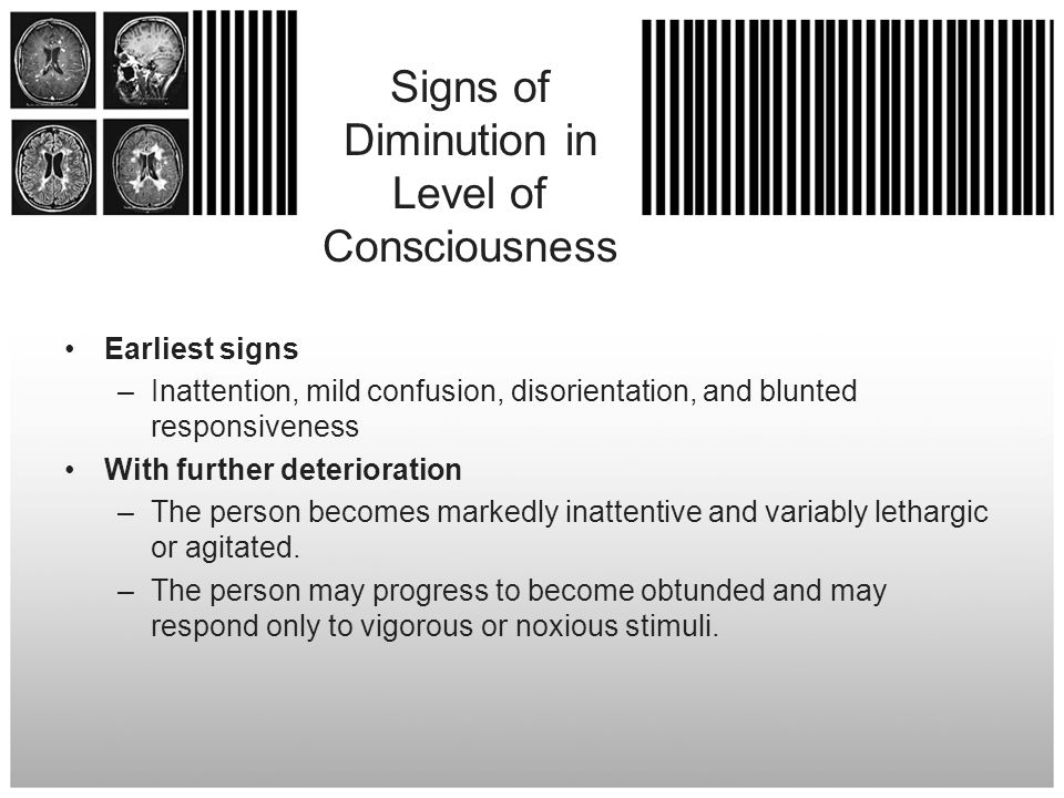 Signs of Diminution in Level of Consciousness