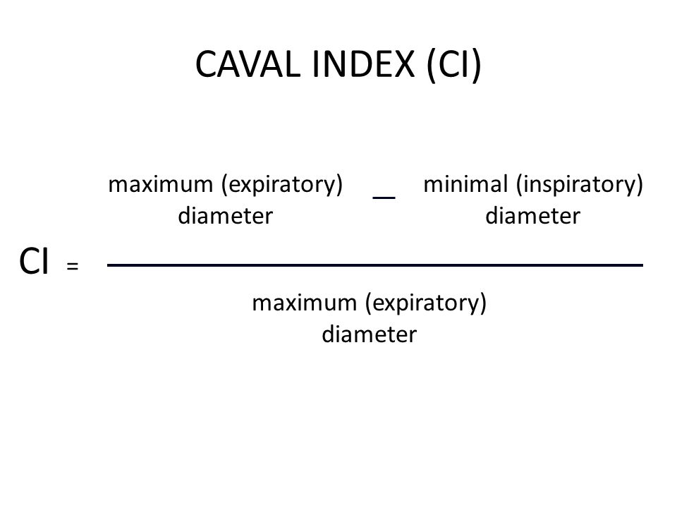 CAVAL INDEX (CI) CI = maximum (expiratory) diameter