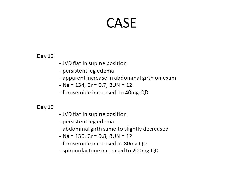 CASE Day 12 - JVD flat in supine position - persistent leg edema