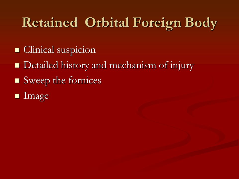 Retained Orbital Foreign Body