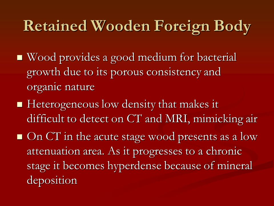 Retained Wooden Foreign Body