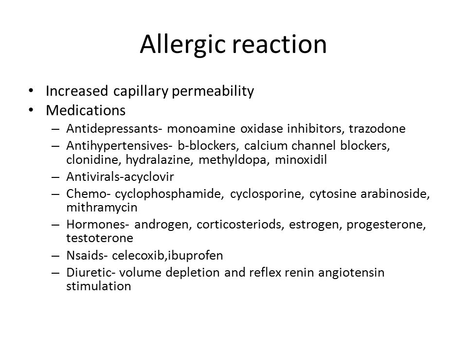 Allergic reaction Increased capillary permeability Medications