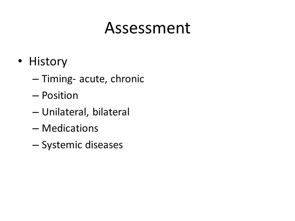 Assessment History Timing- acute, chronic Position