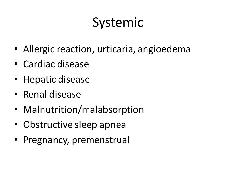 Systemic Allergic reaction, urticaria, angioedema Cardiac disease