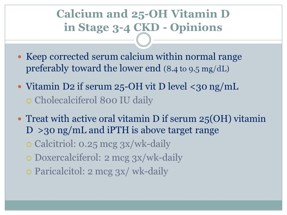 Calcium and 25-OH Vitamin D in Stage 3-4 CKD - Opinions