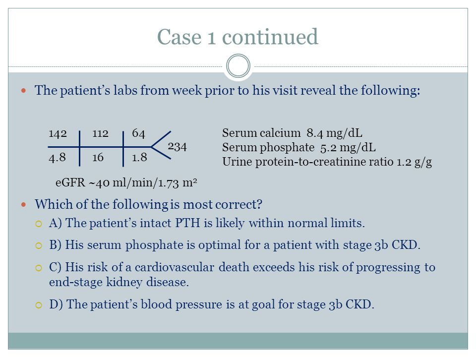 Case 1 continued The patient's labs from week prior to his visit reveal the following: Which of the following is most correct