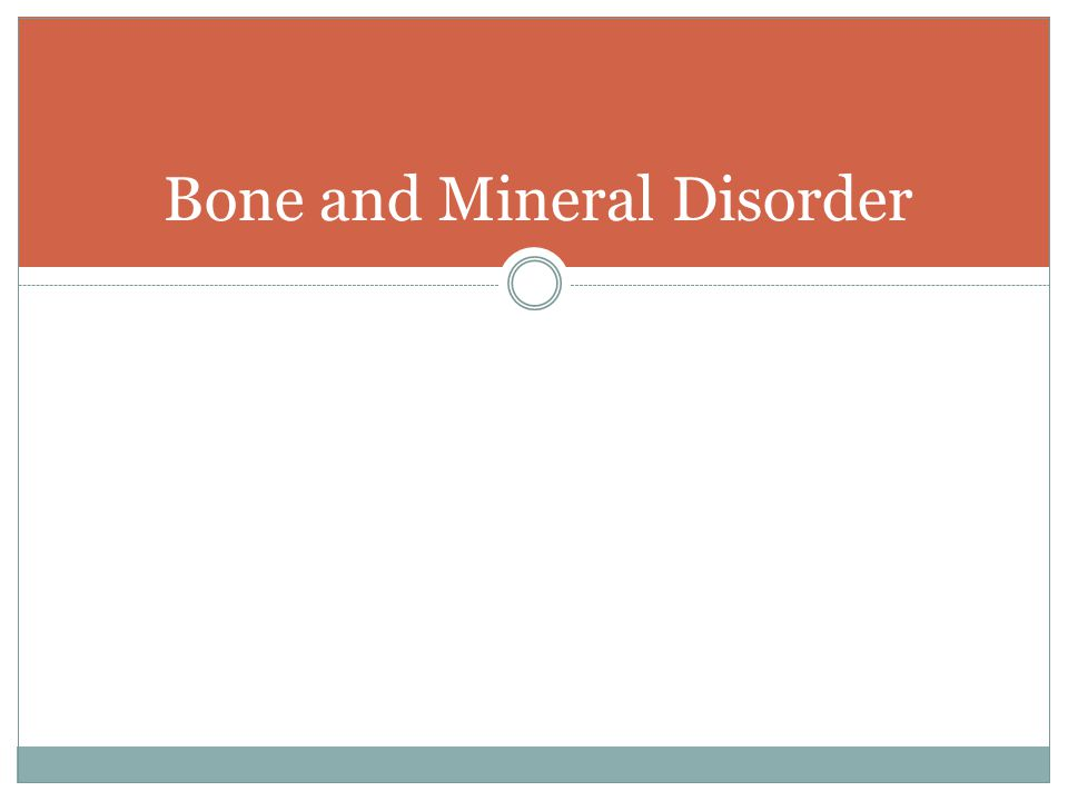Bone and Mineral Disorder