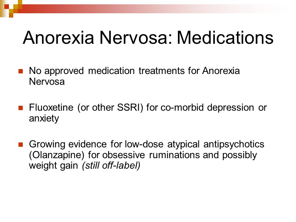 Anorexia Nervosa: Medications