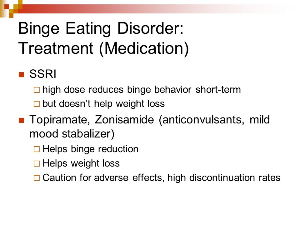 Binge Eating Disorder: Treatment (Medication)