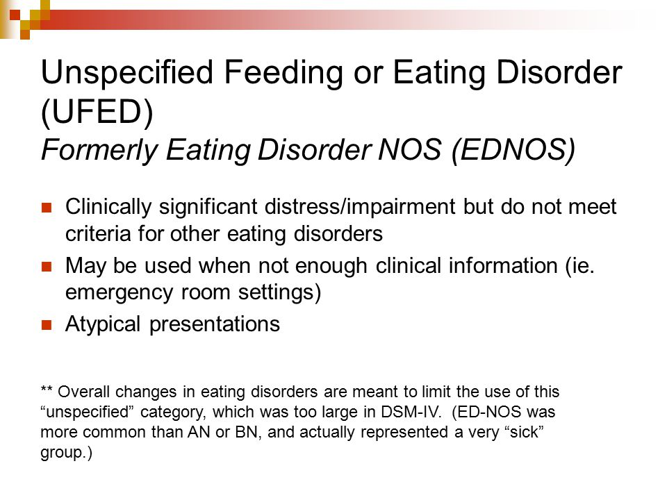 Unspecified Feeding or Eating Disorder (UFED) Formerly Eating Disorder NOS (EDNOS)