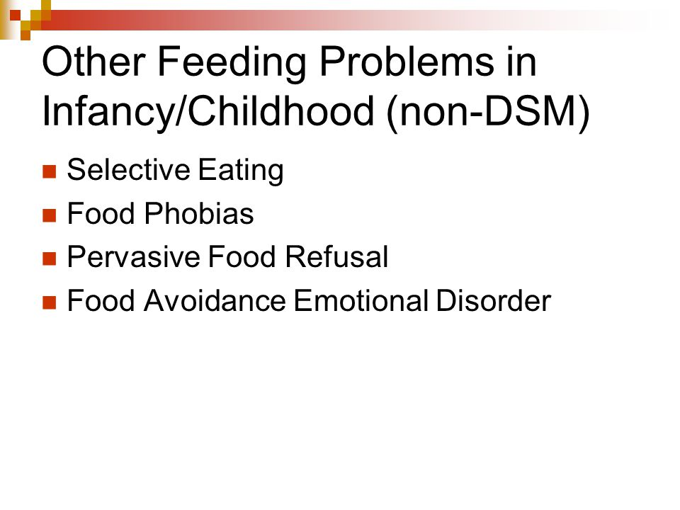 Other Feeding Problems in Infancy/Childhood (non-DSM)