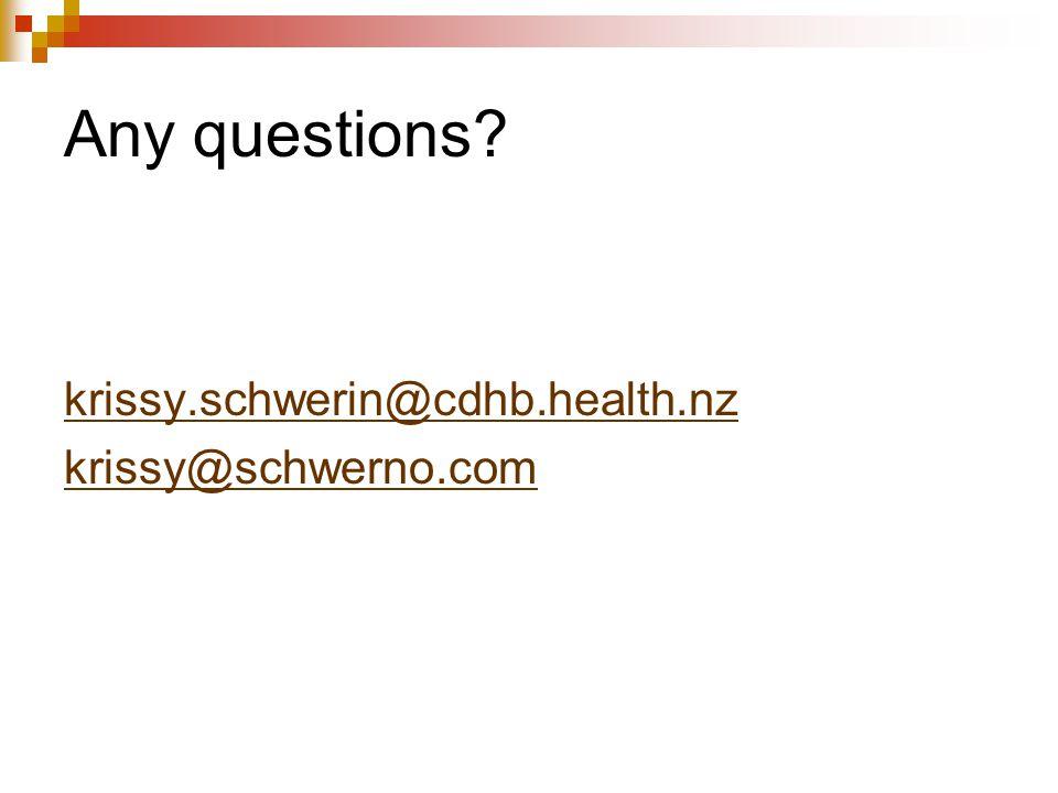 Any questions krissy.schwerin@cdhb.health.nz krissy@schwerno.com