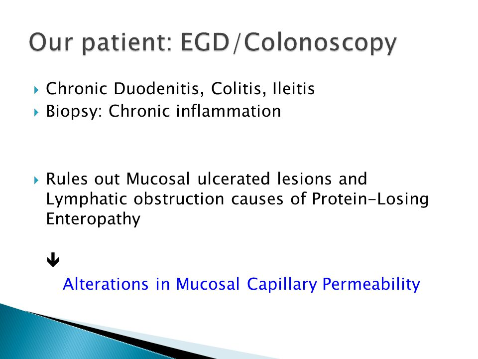 Our patient: EGD/Colonoscopy
