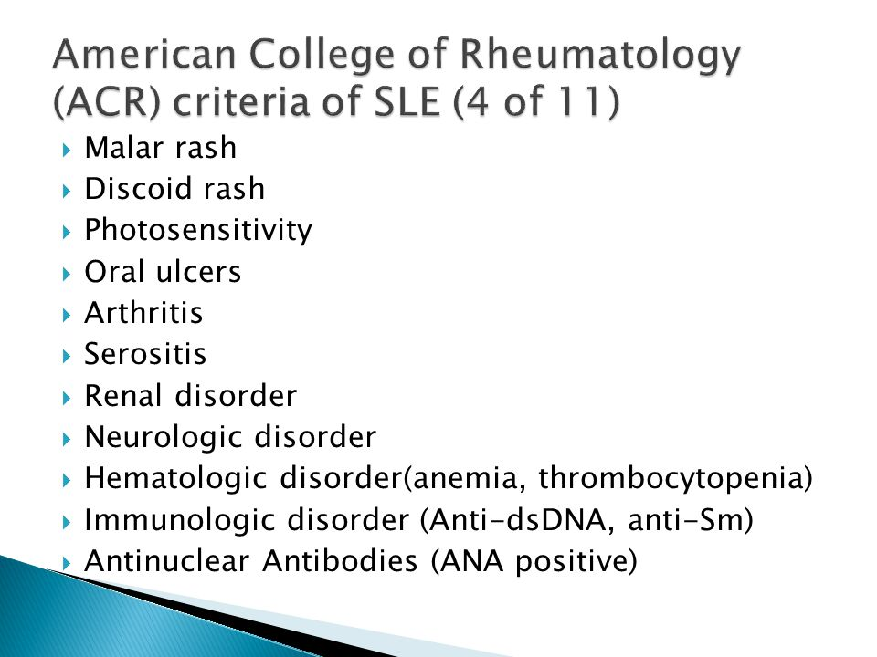 American College of Rheumatology (ACR) criteria of SLE (4 of 11)