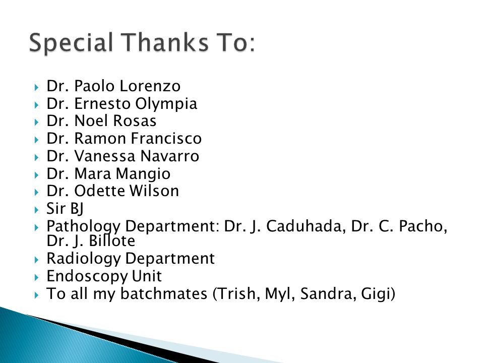 Special Thanks To: Dr. Paolo Lorenzo Dr. Ernesto Olympia