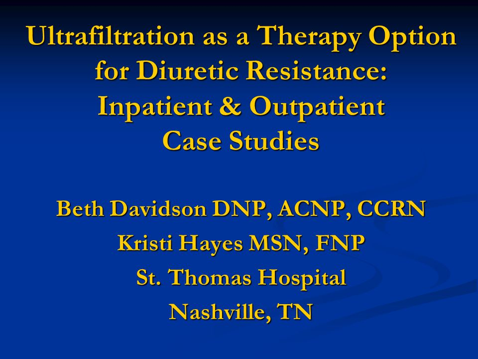 Ultrafiltration as a Therapy Option for Diuretic Resistance: Inpatient & Outpatient Case Studies