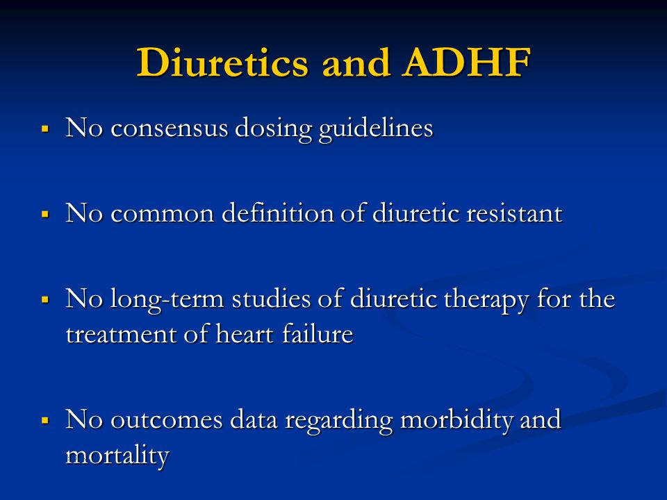 Diuretics and ADHF No consensus dosing guidelines