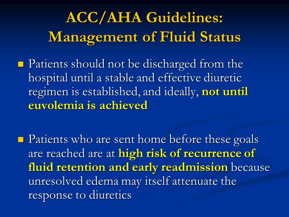 ACC/AHA Guidelines: Management of Fluid Status