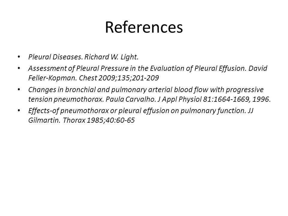 References Pleural Diseases. Richard W. Light.