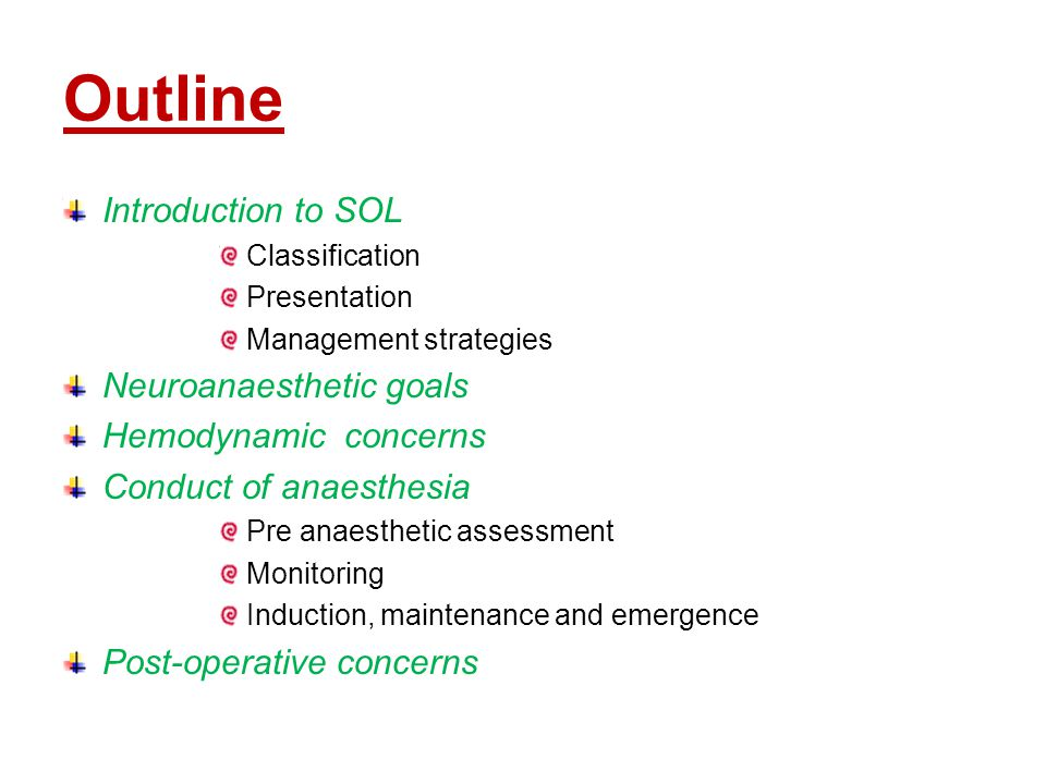 Outline Introduction to SOL Neuroanaesthetic goals