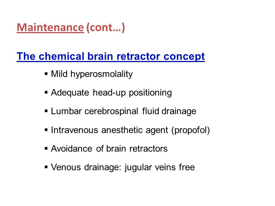 Maintenance (cont…) The chemical brain retractor concept