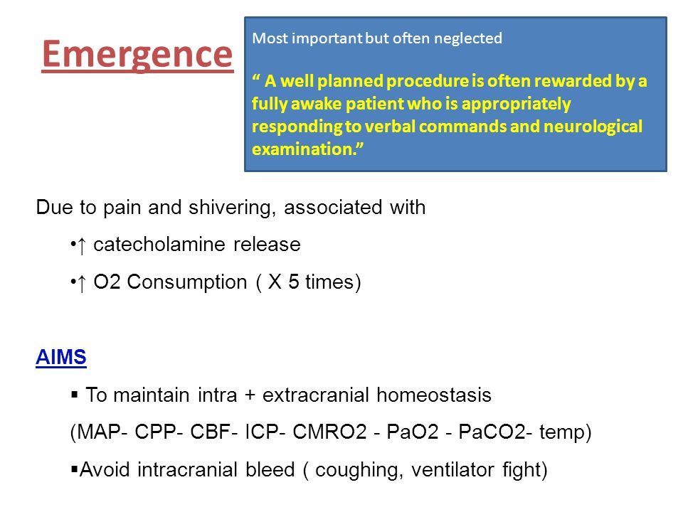 Emergence Due to pain and shivering, associated with