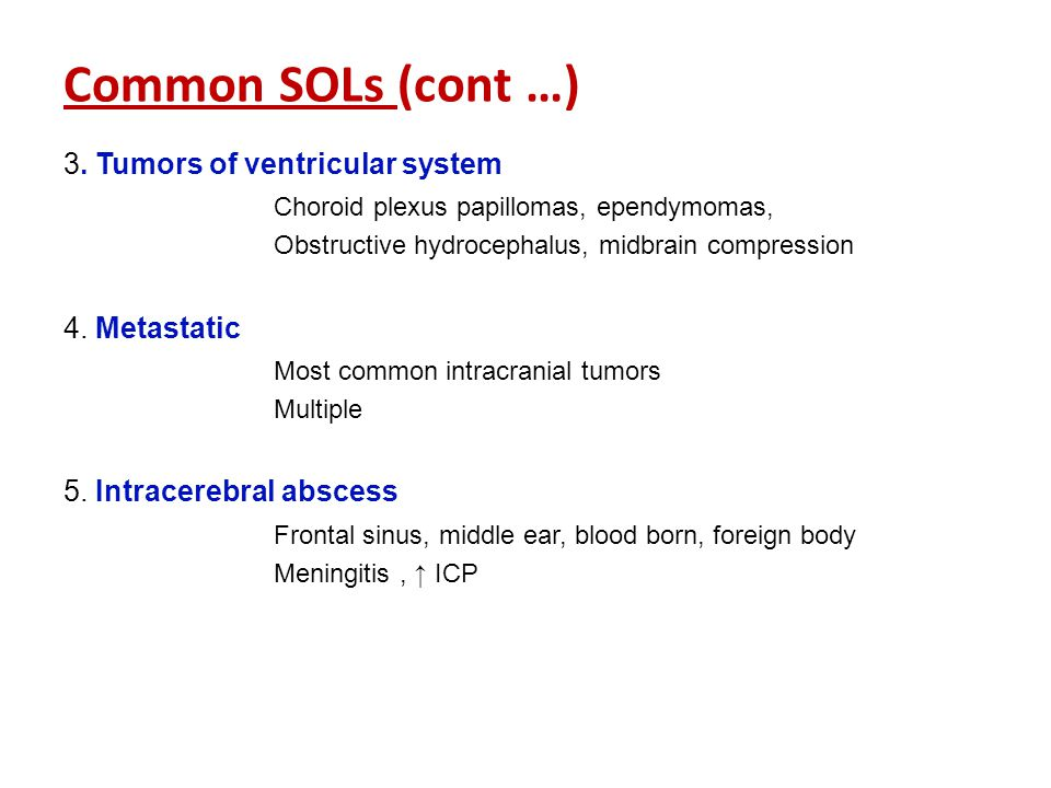 Common SOLs (cont …) 3. Tumors of ventricular system