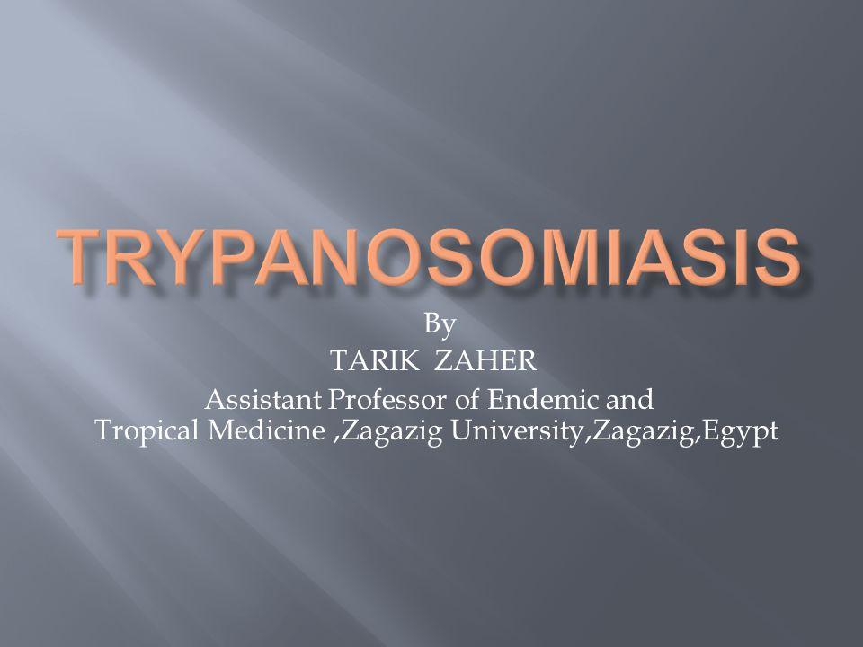 Trypanosomiasis By TARIK ZAHER