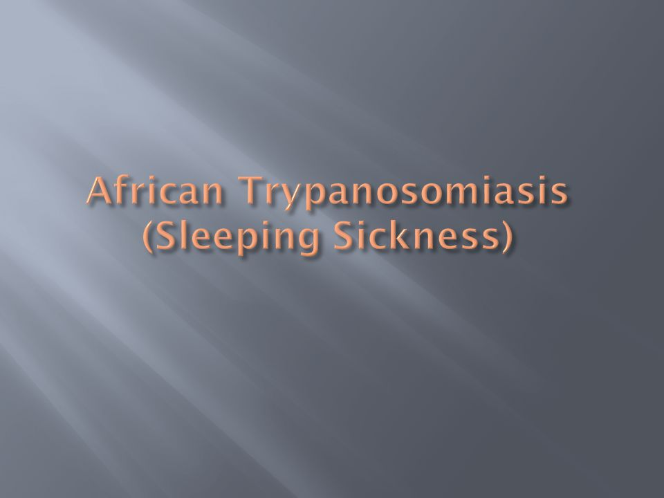 African Trypanosomiasis (Sleeping Sickness)