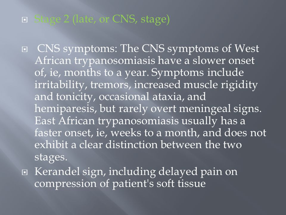 Stage 2 (late, or CNS, stage)