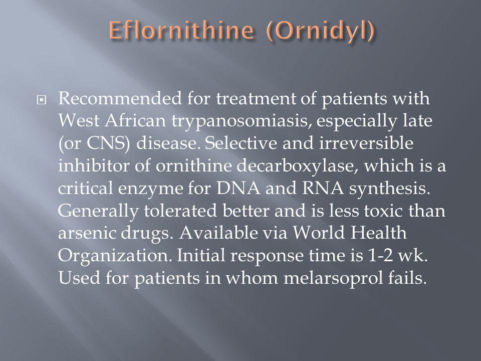Eflornithine (Ornidyl)