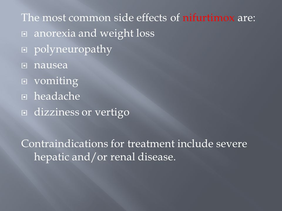 The most common side effects of nifurtimox are: