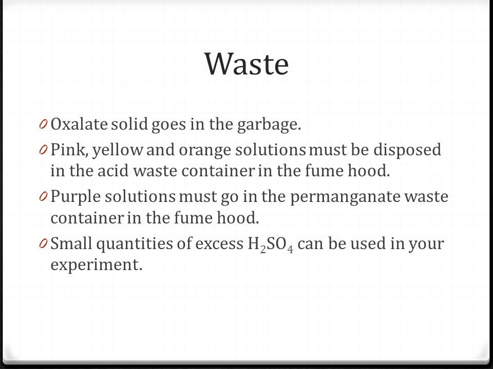 Waste Oxalate solid goes in the garbage.