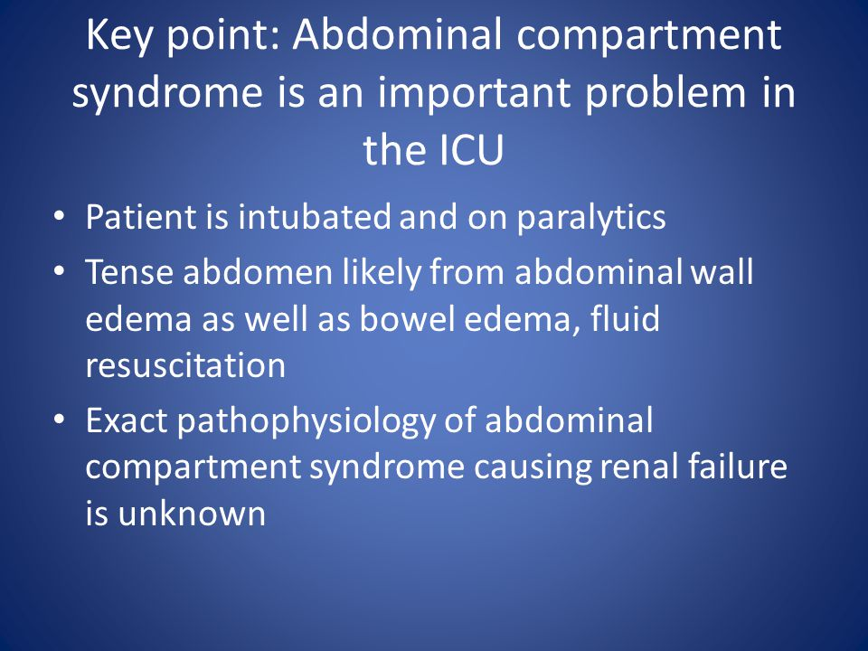 Key point: Abdominal compartment syndrome is an important problem in the ICU