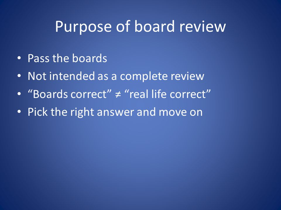 Purpose of board review