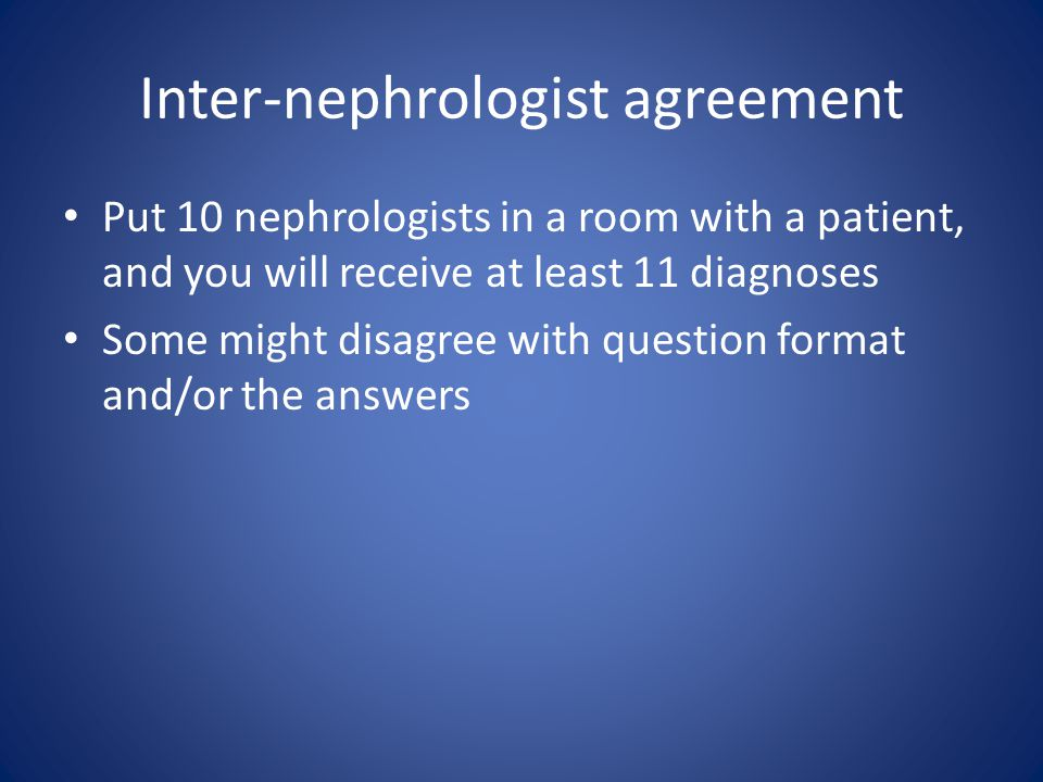 Inter-nephrologist agreement
