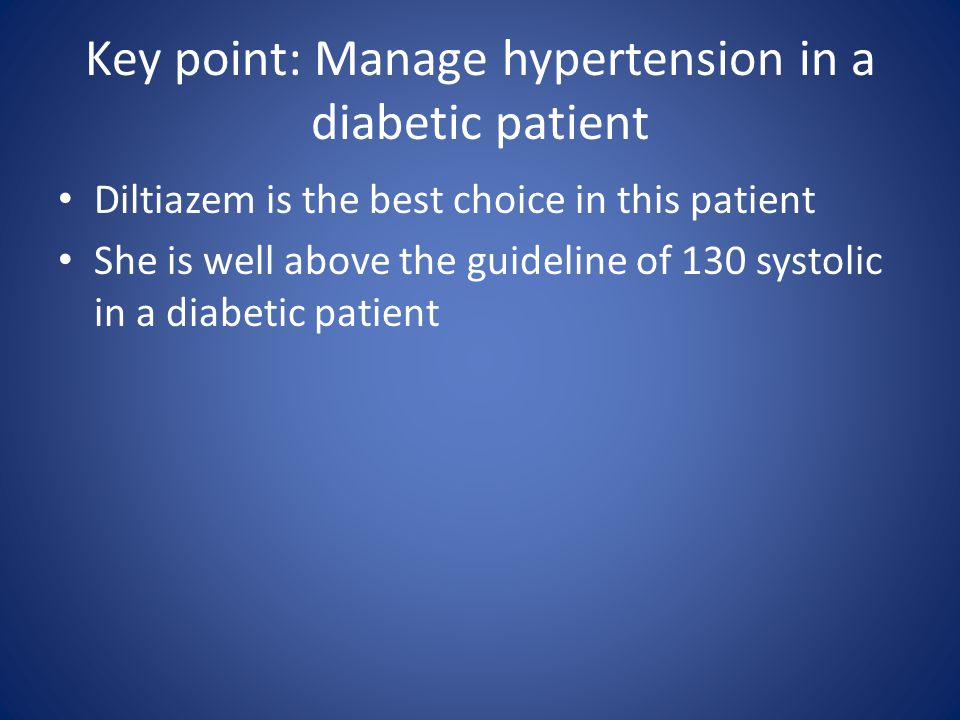 Key point: Manage hypertension in a diabetic patient
