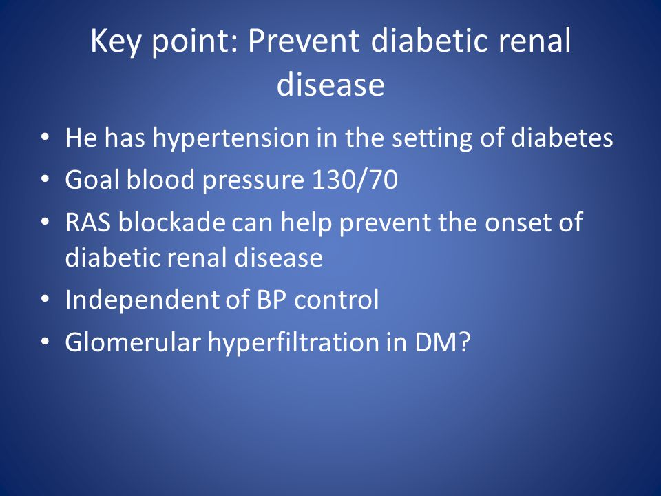 Key point: Prevent diabetic renal disease