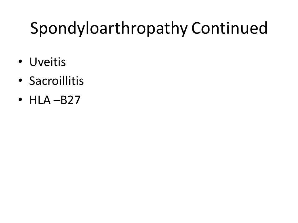 Spondyloarthropathy Continued