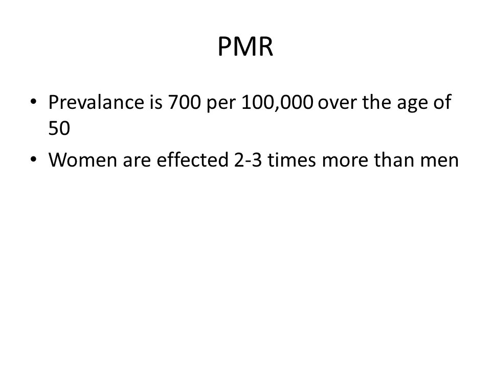PMR Prevalance is 700 per 100,000 over the age of 50