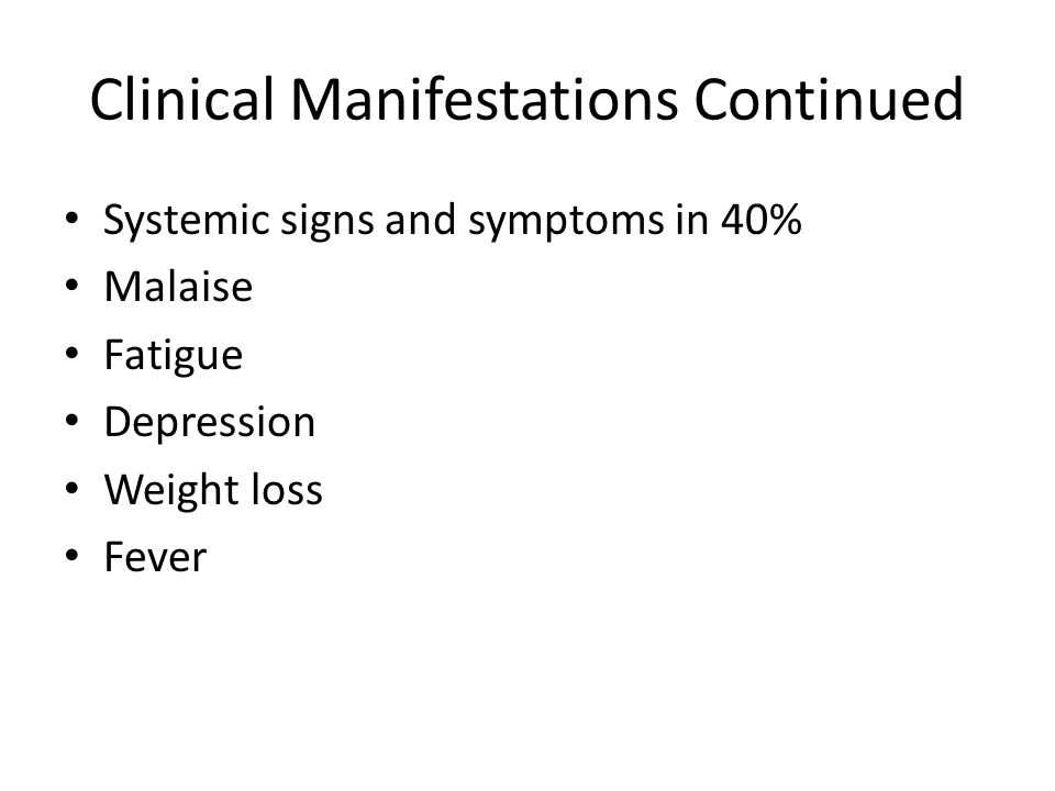 Clinical Manifestations Continued