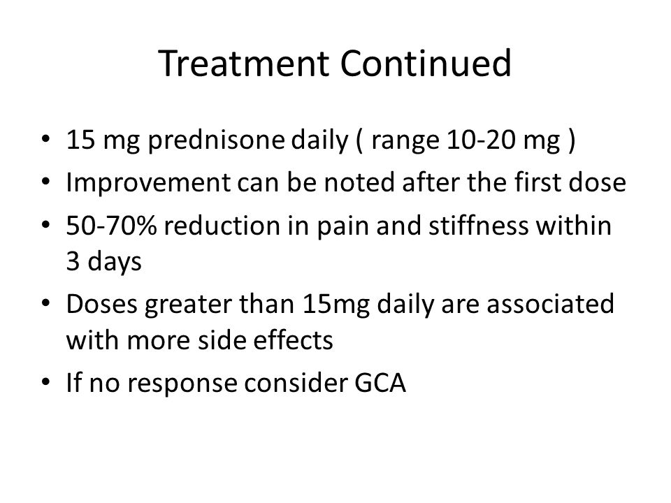 Treatment Continued 15 mg prednisone daily ( range 10-20 mg )