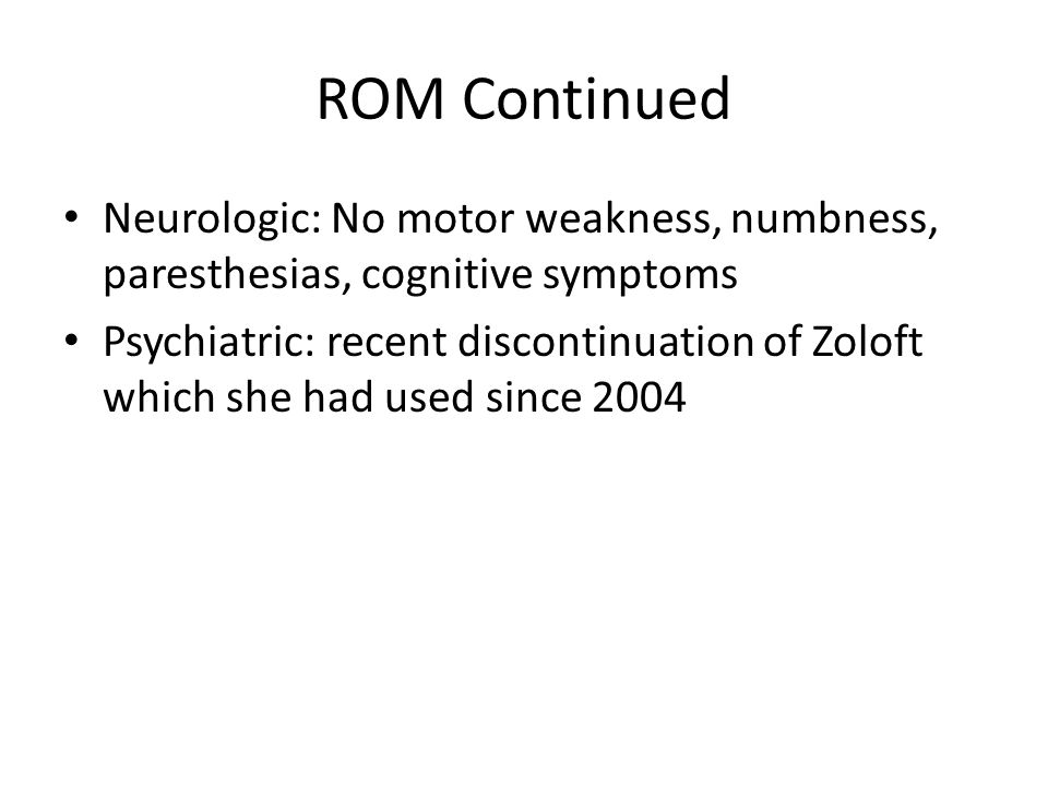 ROM Continued Neurologic: No motor weakness, numbness, paresthesias, cognitive symptoms.