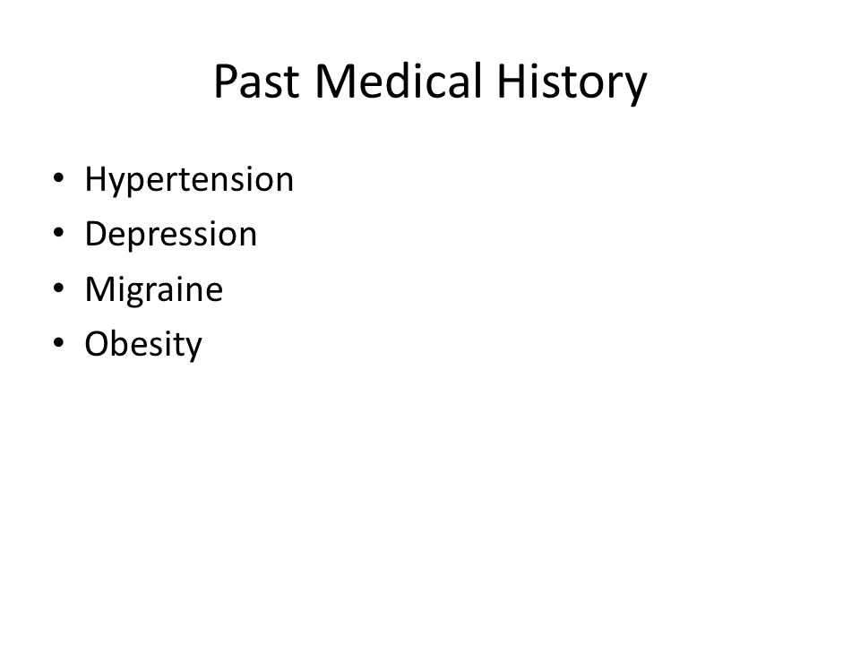 Past Medical History Hypertension Depression Migraine Obesity