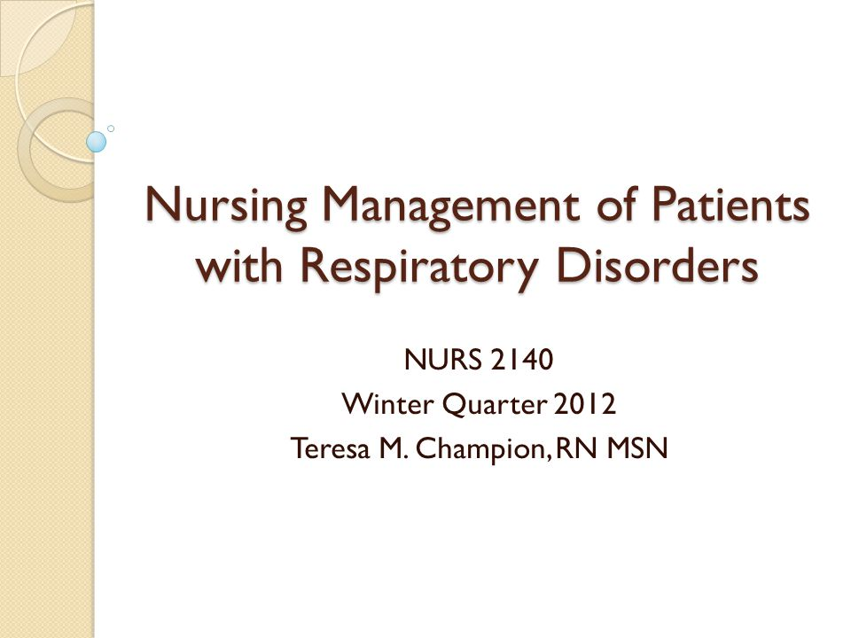 Nursing Management of Patients with Respiratory Disorders