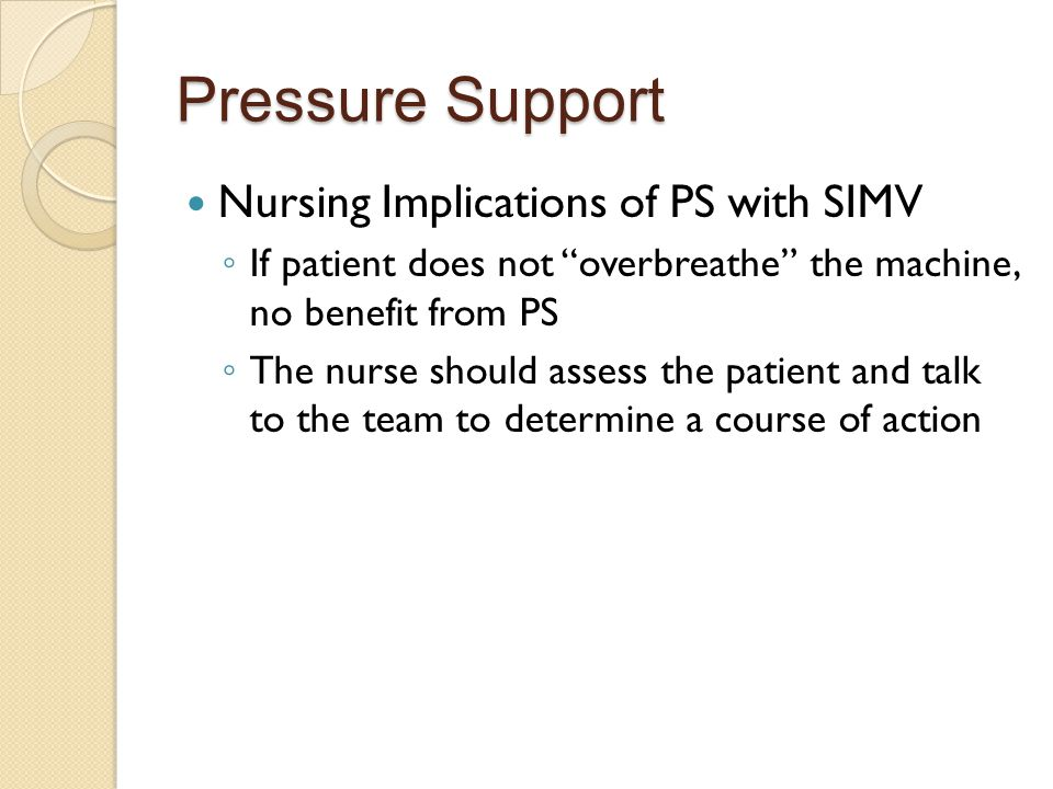 Pressure Support Nursing Implications of PS with SIMV