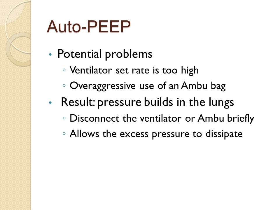 Auto-PEEP Potential problems Result: pressure builds in the lungs