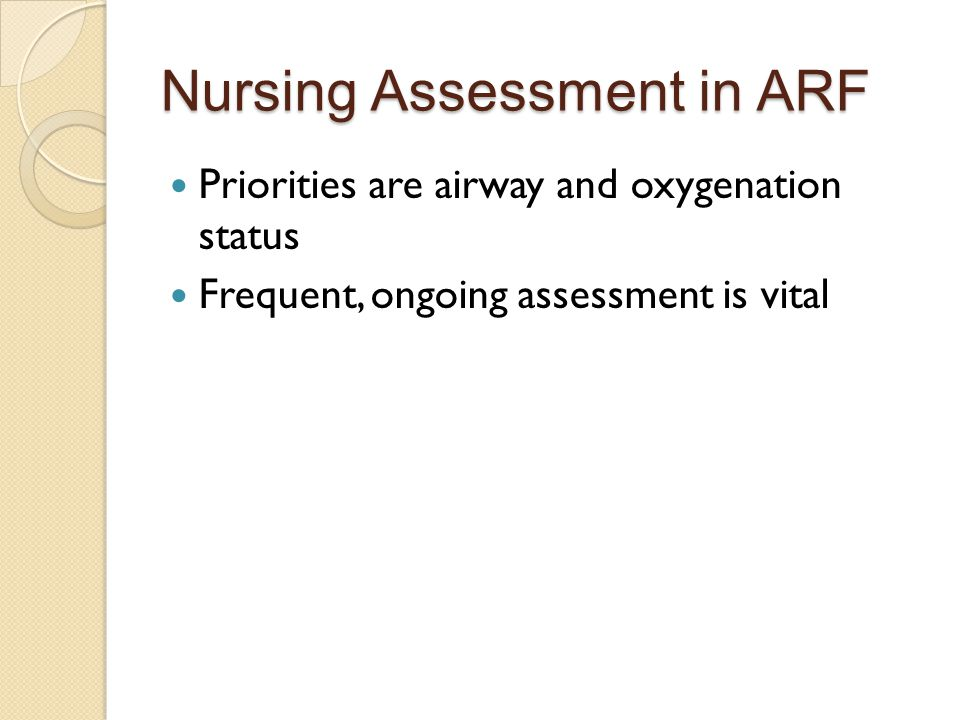 Nursing Assessment in ARF