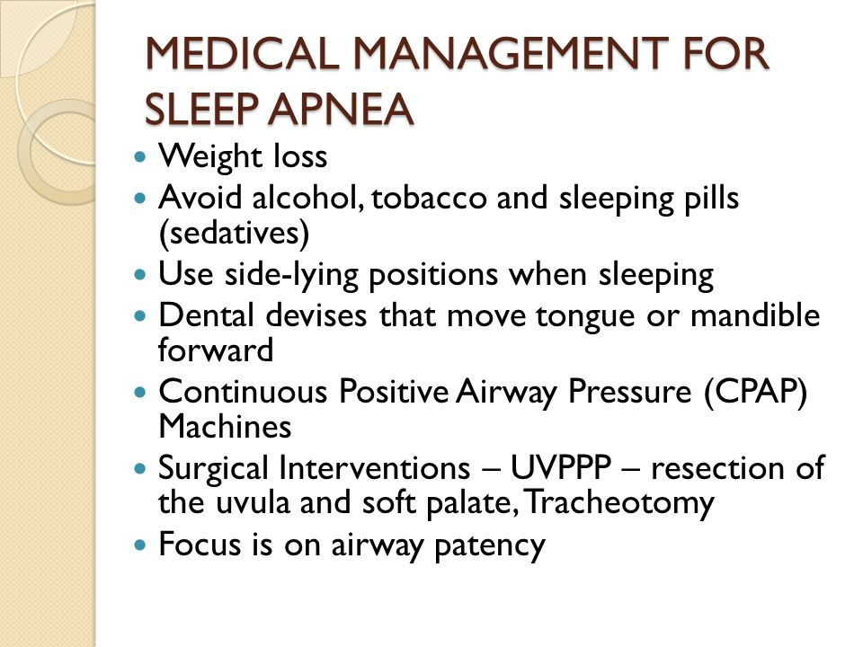 MEDICAL MANAGEMENT FOR SLEEP APNEA