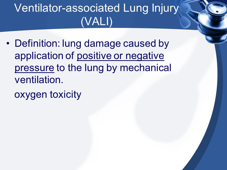 Ventilator-associated Lung Injury (VALI)